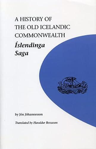 9780887556968: A History of the Old Icelandic Commonwealth: Islendinga Saga (U of M Icelandic Series)