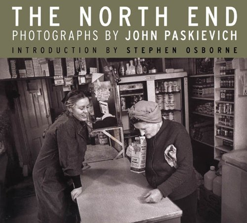 9780887557002: The North End: Photographs by John Paskievich