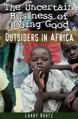 The Uncertain Business of Doing Good: Outsiders: Larry Krotz