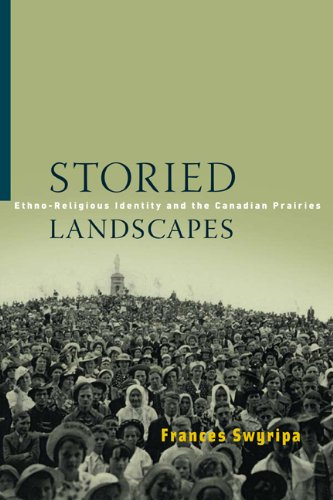9780887557200: Storied Landscapes: Ethno-Religious Identity and the Canadian Prairies (Studies in Immigration and Culture)