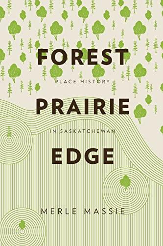 Forest Prairie Edge - Place History in Saskatchewan: Massie, Merle