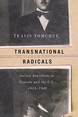 Transnational Radicals: Italian Anarchists in Canada and the U.S., 1915-1940 (Paperback): Travis ...
