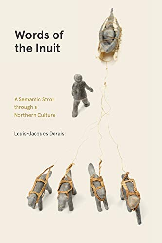 9780887558627: Words of the Inuit: A Semantic Stroll Through a Northern Culture