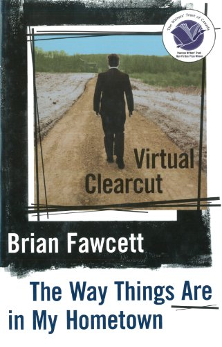 Virtual Clearcut, Or, The Way Things Are in My Hometown