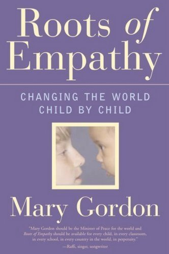 9780887621284: Roots of Empathy: Changing the World, Child by Child