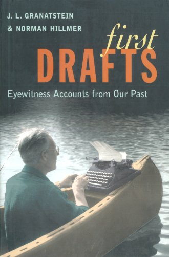 First Drafts: Eyewitness Accounts from Our Past (088762135X) by Granatstein, J L; Hillmer, Norman
