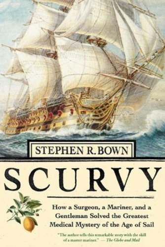 9780887621789: Scurvy: How a Surgeon, a Mariner, and a Gentleman Solved the Greatest Medical Mystery of the Age of Sail