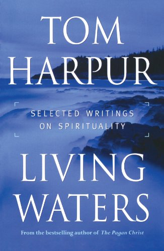 Living Waters: Selected Writings on Spirituality (0887622259) by Tom Harpur