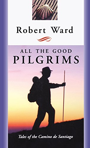 All the Good Pilgrims: Robert Ward
