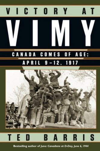 Victory at Vimy: Canada Comes of Age: April 9-12, 1917