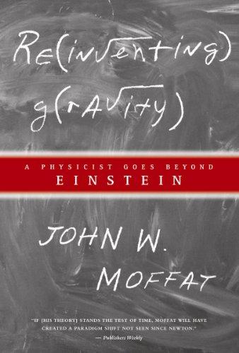 9780887624674: Reinventing Gravity: A Physicist Goes Beyond Einstein