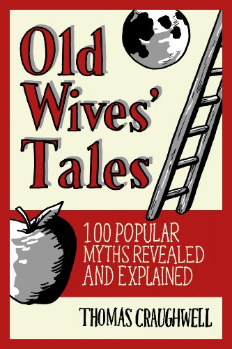 Old Wives Tales: Fact or Folklore?: Thomas Craughwell