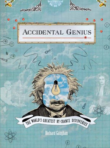 9780887629525: Accidental Genius: The World's Greatest By-Chance Discoveries