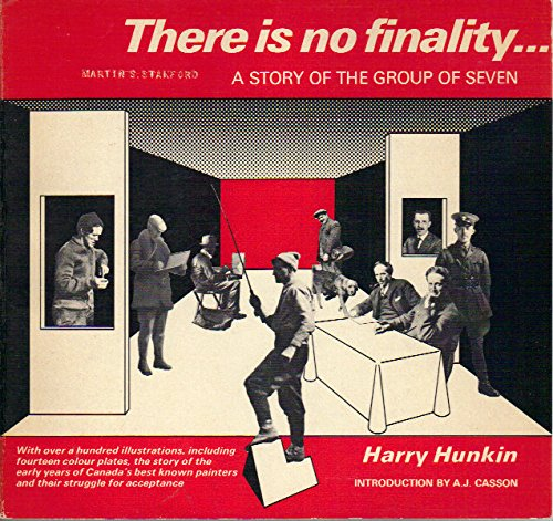 There is No Finality. A Story of the Group of Seven: Harry Hunkin