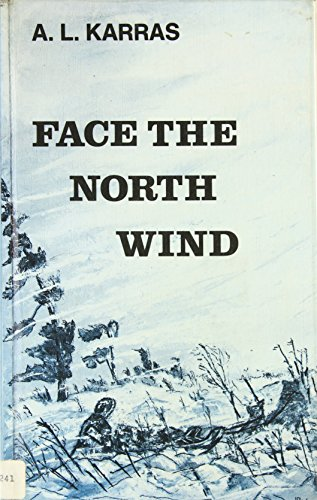9780887680649: Face the north wind