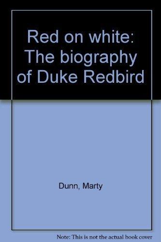 9780887700095: Red on white;: The biography of Duke Redbird