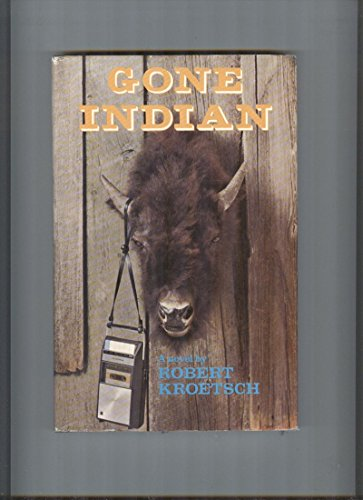 9780887701931: Gone Indian [Hardcover] by Kroetsch, Robert.