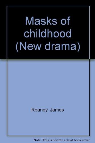 Masks of childhood (New drama): Reaney, James