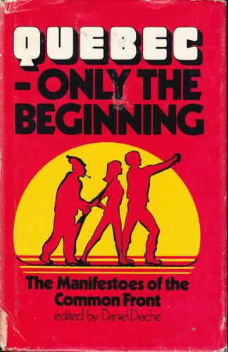 9780887706424: Quebec, only the beginning;: The Manifestoes of the Common Front, (Studies Quebec)