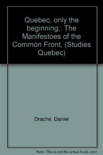 9780887706431: Quebec, only the beginning;: The Manifestoes of the Common Front, (Studies Quebec)