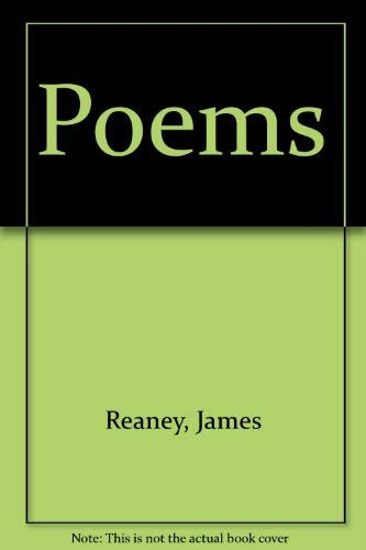 Poems [signed by author]: Reaney, James [Germaine Warkentin, ed.]