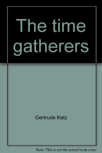 The Time Gatherers: Writings from Prison: Katz, Gertrude