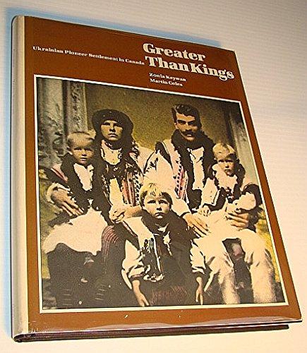 Greater Than Kings: Ukrainian Pioneer Settlement in Canada: Zonia Keywan; Martin Coles