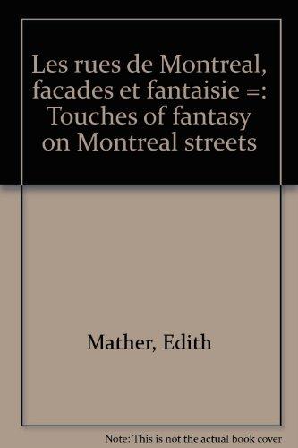 9780887760389: Les rues de Montréal, façades et fantaisie =: Touches of fantasy on Montreal streets (French Edition)