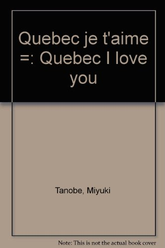 9780887760723: Quebec je t'aime =: Quebec I love you (French Edition)