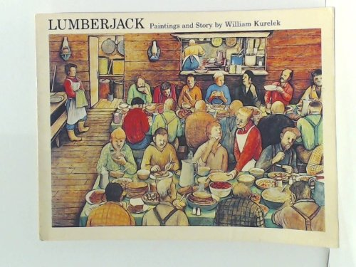 9780887760822: Lumberjack Paintings and Story By Wm Kur