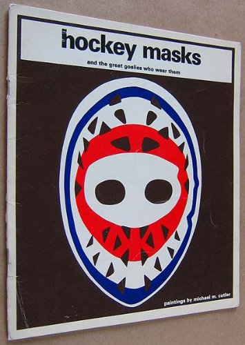 9780887761010: Hockey Masks and the Great Goalies Who Wear Them