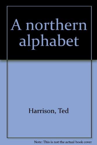 9780887761331: A northern alphabet