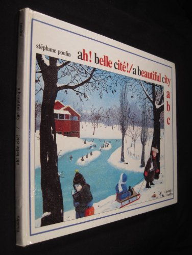 9780887761751: Ah! Belle Cite! (A Beautiful City ABC) (English and French Edition)