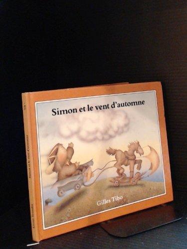Simon Et Le Vent D'Automne: Tibo, Gilles