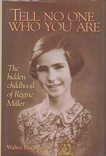 9780887762864: Tell No One Who You Are: The Hidden Childhood of Regine Miller
