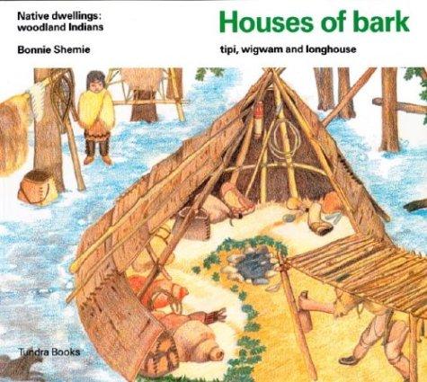 9780887763069: Houses of bark (Native Dwellings)