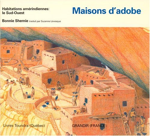 9780887763311: Maisons D'Adobe (Native Dwellings (French))
