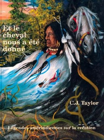 9780887763571: Et le cheval nous a ete donne (Native Legends (French)) (French Edition)