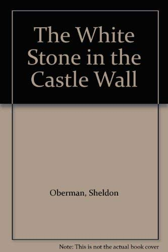 9780887763793: The White Stone in the Castle Wall