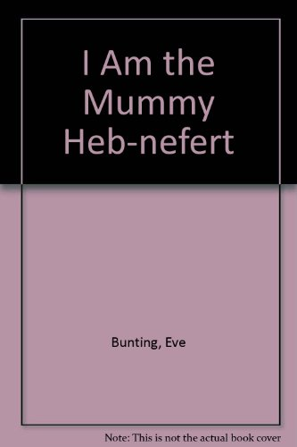 9780887763915: I Am the Mummy Heb-Nefert