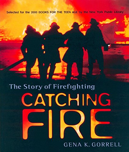 9780887764301: Catching Fire: The Story of Firefighting