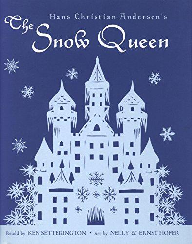 Hans Christian Andersen's The Snow Queen: Ken Setterington