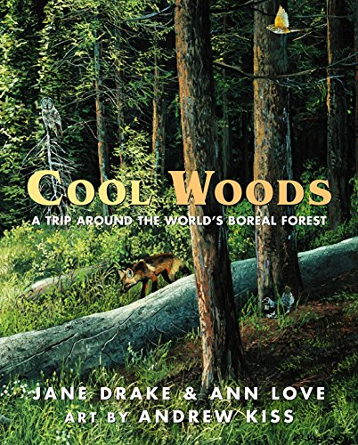 9780887766084: Cool Woods: A Trip around the World's Boreal Forest
