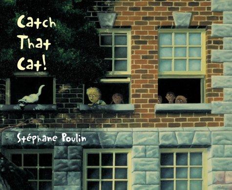 Catch That Cat!: Poulin, Stephane