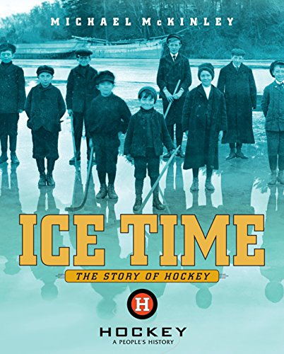 9780887767623: Ice Time: The Story of Hockey