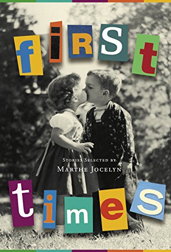 First Times: Stories Selected by Marthe Jocelyn: Jocelyn, Marthe