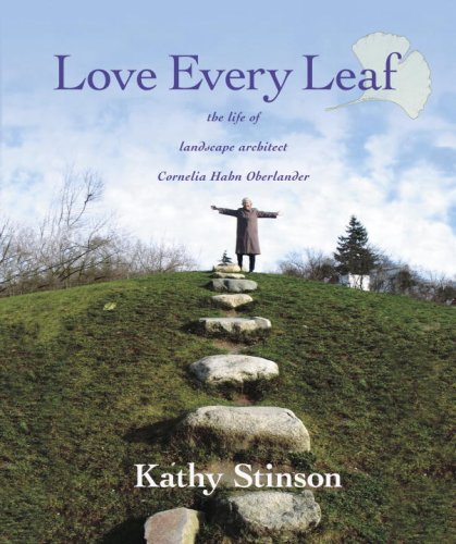 9780887768040: Love Every Leaf: The Life of Landscape Architect Cornelia Hahn Oberlander