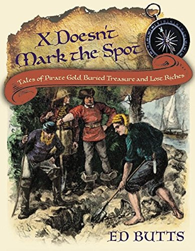 9780887768088: X Doesn't Mark the Spot: Tales of Pirate Gold, Buried Treasure, and Lost Riches