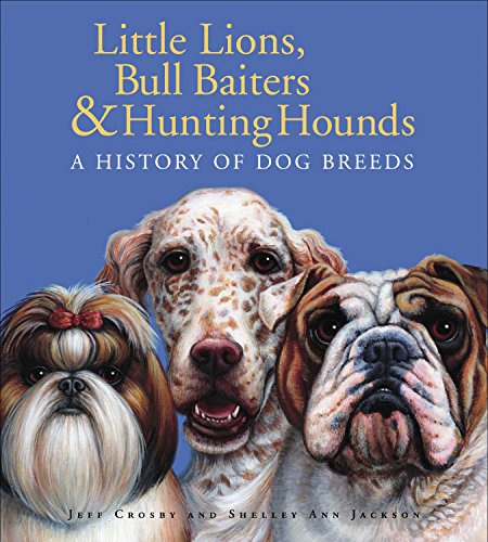 9780887768156: Little Lions, Bull Baiters & Hunting Hounds: A History of Dog Breeds