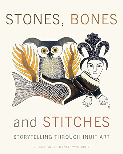 9780887768545: Stones, Bones and Stitches: Storytelling through Inuit Art (A Lord Museum Book)